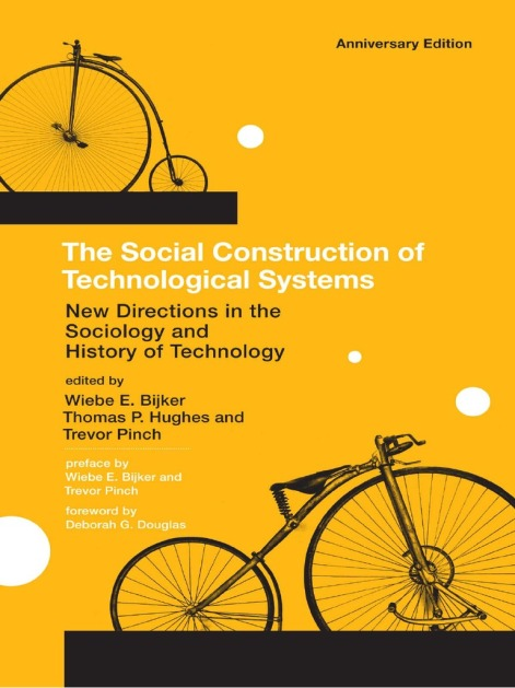 Social construction of technological systems