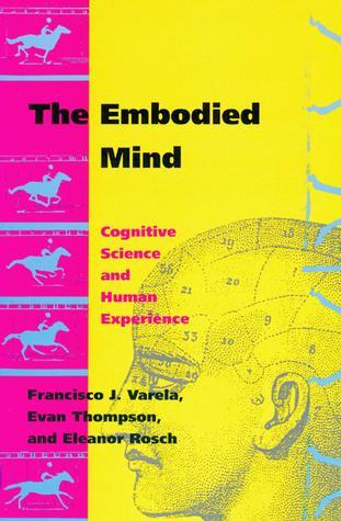 Varela Embodied Mind